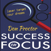 Focus on Success - Don Proctor