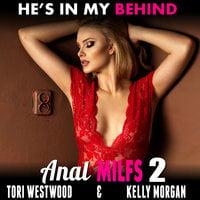 He's In My Behind : Anal MILFs 2 - Tori Westwood
