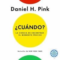 ¿Cuándo? - Daniel H. Pink