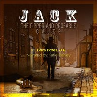Jack the Ripper and Probable Cause - Gary Bates