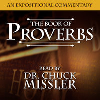 Proverbs: An Expositional Commentary - Chuck Missler