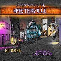Stopover in Specterville - Ed Rosek