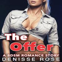 The Offer: A BDSM Romance Story - Denisse Rose
