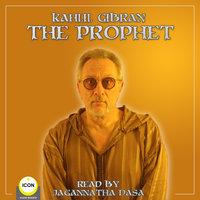 The Prophet - Kahill Gibran