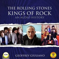 The Rolling Stones Kings of Rock - An Audio History - Geoffrey Giuliano