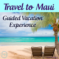 Travel to Maui - Guided Vacation Experience - Joel Thielke