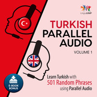 Turkish Parallel Audio - Learn Turkish with 501 Random Phrases using Parallel Audio - Volume 1 - Lingo Jump
