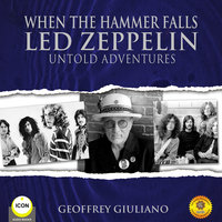 When The Hammer Falls Led Zeppelin - Untold Adventures - Geoffrey Giuliano