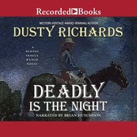 Deadly Is the Night - Dusty Richards
