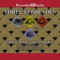 Three Comrades - Erich Maria Remarque