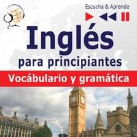 Inglés para principiantes – Escucha & Aprende: - Dorota Guzik