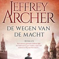 De wegen van de macht - Jeffrey Archer
