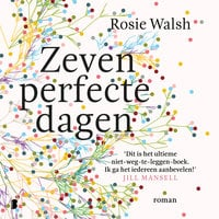 Zeven perfecte dagen - Rosie Walsh