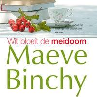 Wit bloeit de meidoorn - Maeve Binchy