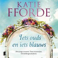 Iets ouds en iets blauws - Katie Fforde