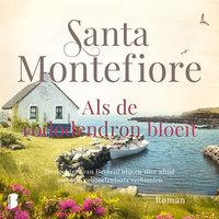 Als de rododendron bloeit - Santa Montefiore