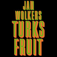 Turks Fruit - Jan Wolkers
