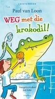 Weg met die krokodil - Paul van Loon