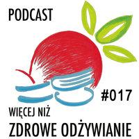 Podcast - #02 Więcej niż zdrowe odżywianie: Jak zacząć zdrowe odżywianie? - Michał Jaworski: Blogowanie o Zdrowym Odżywianiu