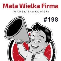 Podcast - #05 Mała Wielka Firma: Zyskowna firma. Jak prowadzić budżet firmowy - Marek Jankowski