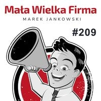 Podcast - #10 Mała Wielka Firma: Sprzedawaj więcej - Marek Jankowski
