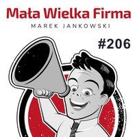 Podcast - #08 Mała Wielka Firma: Proces sprzedaży krok po kroku - Marek Jankowski