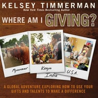 Where Am I Giving - Kelsey Timmerman