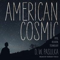 American Cosmic - D.W. Pasulka