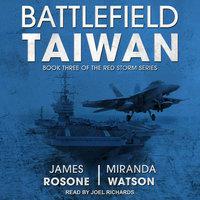 Battlefield Taiwan - James Rosone, Miranda Watson