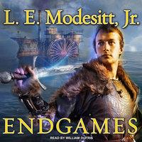 Endgames - L.E. Modesitt