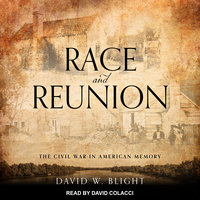 Race and Reunion - David W. Blight