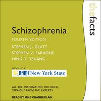 Schizophrenia - Stephen V. Faraone, Stephen J. Glatt, Ming T. Tsuang