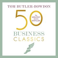 50 Business Classics - Tom Butler-Bowdon