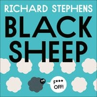 Black Sheep: The Hidden Benefits of Being Bad - Richard Stephens