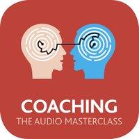 Coaching: The Audio Masterclass - Amanda Vickers, Steve Bavister, Jeremy Raymond