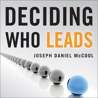 Deciding Who Leads - Joseph Daniel McCool
