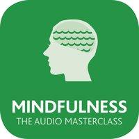Mindfulness: The Audio Masterclass - Martha Langley