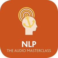 NLP: The Audio Masterclass - Judy Bartkowiak,Amanda Vickers,Steve Bavister