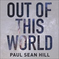 Out of This World - Paul Sean Hill