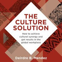 The Culture Solution - Deirdre Mendez