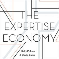 The Expertise Economy - David Blake, Kelly Palmer
