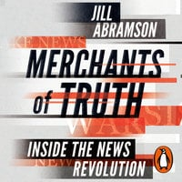 Merchants of Truth - Jill Abramson