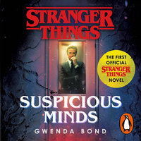 Stranger Things: Suspicious Minds - Gwenda Bond