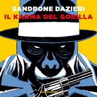 Il Karma del gorilla - Sandrone Dazieri