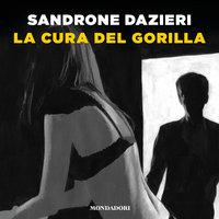 La cura del gorilla - Sandrone Dazieri