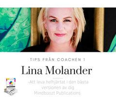 Tips från coachen - Att leva helhjärtat i den bästa versionen av dig - Lina Molander