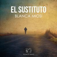 El sustituto - dramatizado - Blanca Miosi
