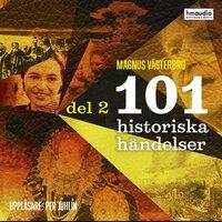 101 historiska händelser, del 2 - Magnus Västerbro