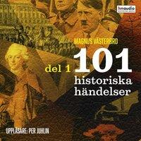 101 historiska händelser, del 1 - Magnus Västerbro