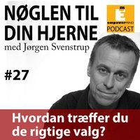 S3E01 - Hvordan træffer du de rigtige valg? - Jørgen Svenstrup